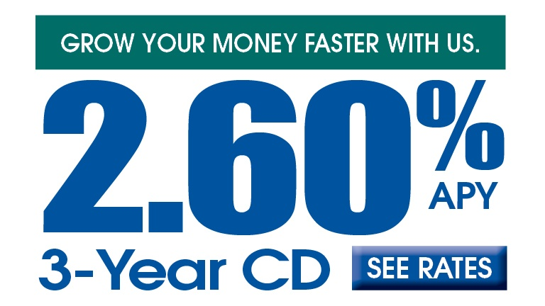 Earn 2.60 APY on a 3-year CD. Click for rates.