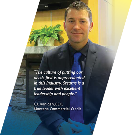 Stearns is a true leader with excellent leadership and people. CJ Jerrigan Montana Commercial Credit