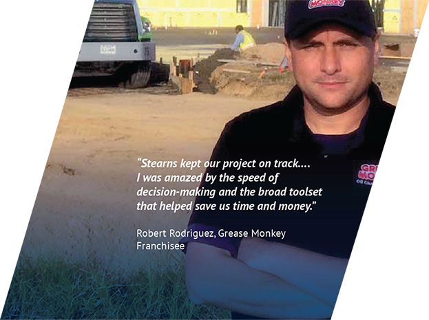 Stearns kept our project on-track. I was amazed by the speed. Robert Rodriguez Grease Monkey